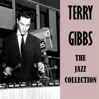 Terry Gibbs - The Jazz Collection