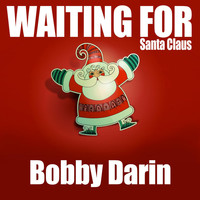Bobby Darin - Waiting for Santa Claus