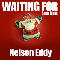 Nelson Eddy - Waiting for Santa Claus