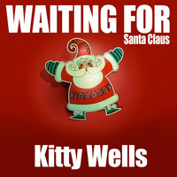 Kitty Wells - Waiting for Santa Claus