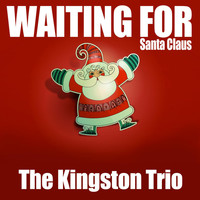 The Kingston Trio - Waiting for Santa Claus