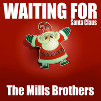 The Mills Brothers - Waiting for Santa Claus