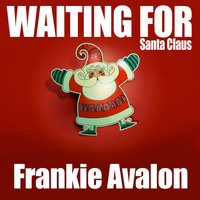 Frankie Avalon - Waiting for Santa Claus