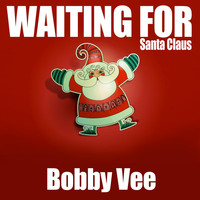Bobby Vee - Waiting for Santa Claus