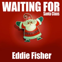 Eddie Fisher - Waiting for Santa Claus
