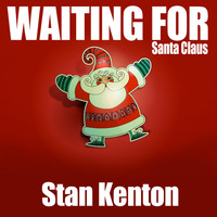 Stan Kenton - Waiting for Santa Claus