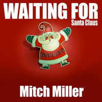 Mitch Miller - Waiting for Santa Claus