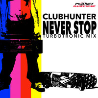 Clubhunter - Never Stop (Turbotronic Mix)