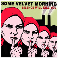 Some Velvet Morning - Silence Will Kill You