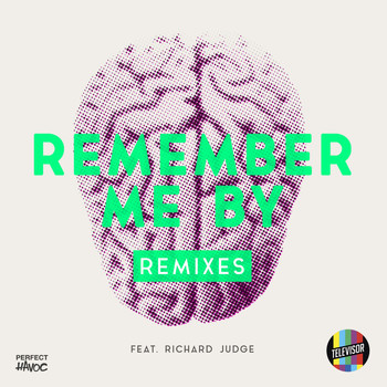 Televisor - Remember Me By (feat. Richard Judge) (Remixes)