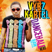 Vybz Kartel - Dancehall Hero Raw (Deluxe)