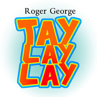 Roger George - Tay Lay Lay - Single