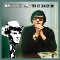Roy Orbison - Hank Williams The Roy Orbison Way (Remastered)