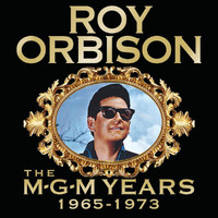 Roy Orbison - Roy Orbison: The MGM Years 1965 - 1973 (Remastered)