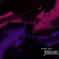Jeremih - Pass Dat (Explicit)