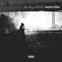 August Alsina - This Thing Called Life (Explicit)