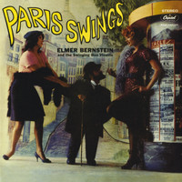 Elmer Bernstein - Paris Swings