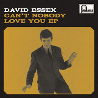 David Essex - Can't Nobody Love You EP