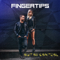 Fingertips - Out of Control