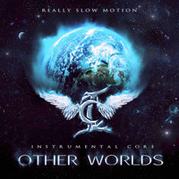 Really Slow Motion - Other Worlds