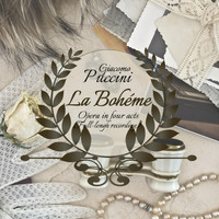 Giacomo Puccini - La Bohéme - Opera in Four Acts (Full-Lengh Recording)