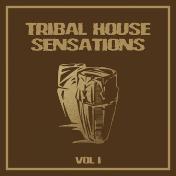 Various Artists - Tribal House Sensations, Vol. 1