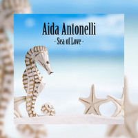 Aida Antonelli - Sea of Love