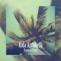 Aida Antonelli - Trees of Trust