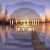 Aida Antonelli - Dry the River