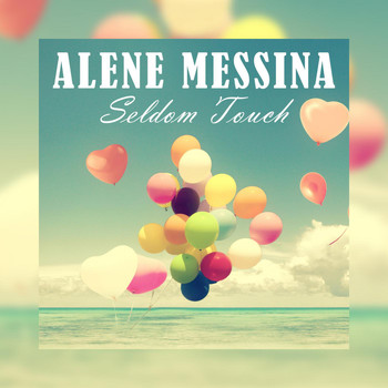 Alene Messina - Seldom Touch