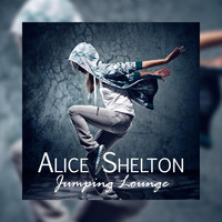 Alice Shelton - Jumping Lounge