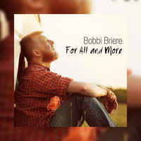 Bobbi Briere - For All and More