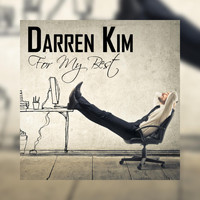 Darren Kim - For My Best