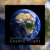 Delbert Schneider - Cosmic Flight
