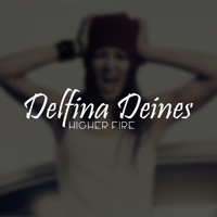 Delfina Deines - Higher Fire