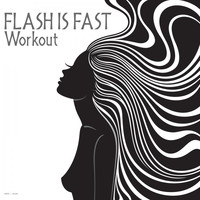 Flash Is Fast - Workout