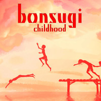 Bonsugi - Childhood