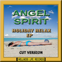 Angel Spirit - Holiday Relax - EP (Cut Version)