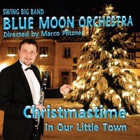Blue Moon Orchestra - Christmastime in Our Little Town
