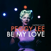 Peggy Lee - Be My Love - Christmas in the Heart