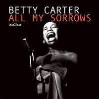 Betty Carter - All My Sorrows - Lonely Winter Nights