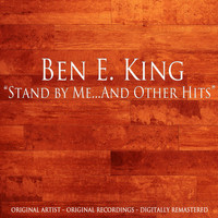 Ben E. King - Stand by Me...And Other Hits