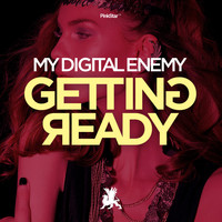 My Digital Enemy - Getting Ready