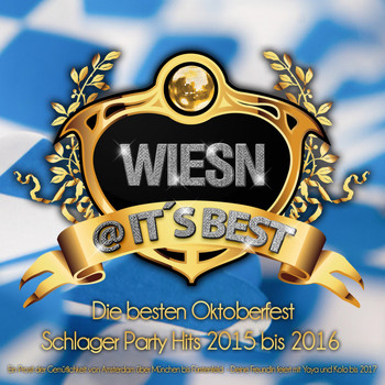 Various Artists - Wiesn @ it's Best - Die besten Oktoberfest Schlager Party Hits 2015 bis 2016
