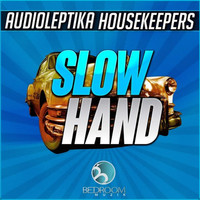 Audioleptika, HouseKeepers - Slowhand