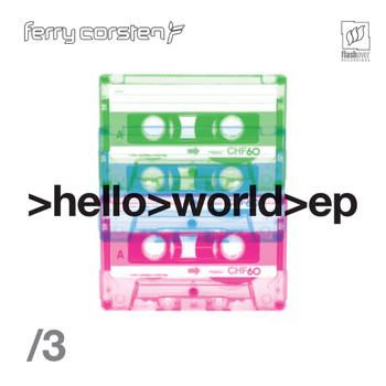 Ferry Corsten - Hello World EP3