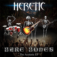 Heretic - Bare Bones: The Acoustic EP