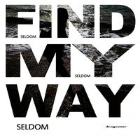 Seldom - Find My Way