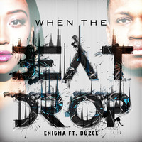 Enigma - When the Beat Drop (feat. Du2ce)
