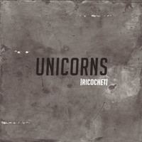 Ricochet - Unicorns - Single
